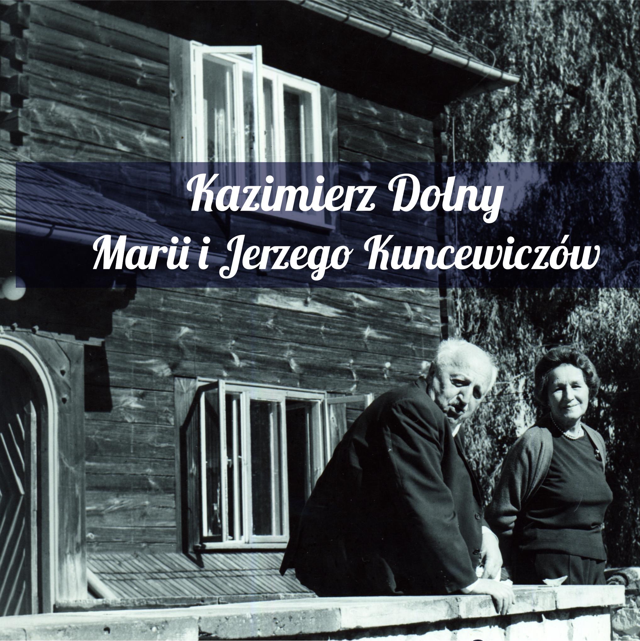 Kazimierz Dolny Marii iJerzego Kuncewiczów