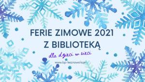 """Ferie zimowe 2021 """"dla dzieci wsieci"""""""